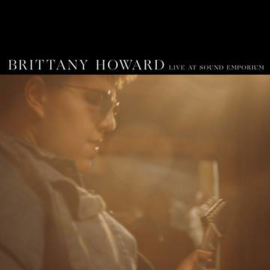 Brittany Howard Live At Sound Emporium LP