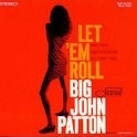 Big John Patton - Let Em Roll LP