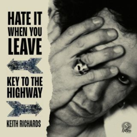 Keith Richards Hate It When You Leave/Key To The Highway 7''