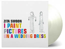 Zita Swoon I Paint Pictures On A Wedding Dress 2LP - White Vinyl -