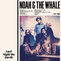 Noah And The Whale - Last Night On Earth LP