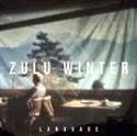 Zulu Winter - Language LP