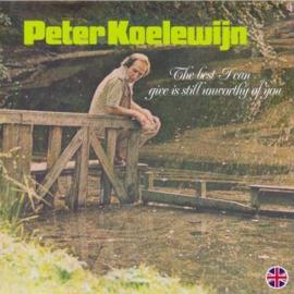 Peter Koelewijn Best I Can Give Is Still Unworthy Of You LP - Coloured Vinyl -