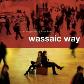Sarah Lee & John Guthrie  - Wassaic Way LP
