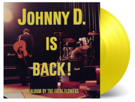 Fatal Flowers Johnny D is Back LP - Yellow Vinyl-