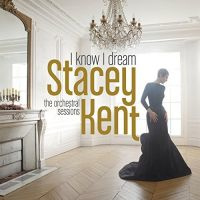 Stacey Kent I Know I Dream: The Orchestral Sessions 2LP