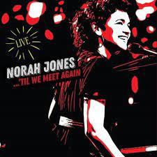 Norah Jones Till We Meet Again Live 2LP
