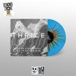 Thrice To Be Everywhere LP -Opaque with Blue splatter-