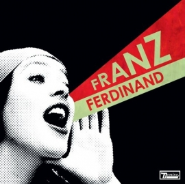 Franz Ferdinand - You Could Have It So Much Better LP