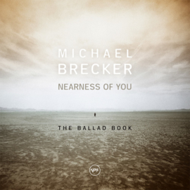 Michael Brecker Nearness Of You: The Ballad Book 180g 2LP