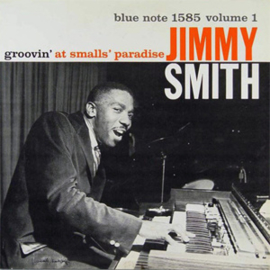 Jimmy Smith Groovin' At Smalls Paradise, Vol. 1 180g LP
