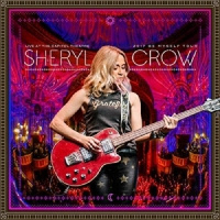 Sheryl Crow Live At The Capitol Theatre - 2017 Be Myself Tour 2LP