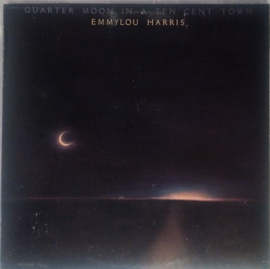 Emmylou Harris Quarter Moon In A Ten..LP