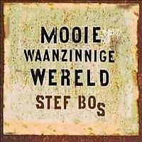 Stef Bos - Mooie Waanzinnige Wereld LP