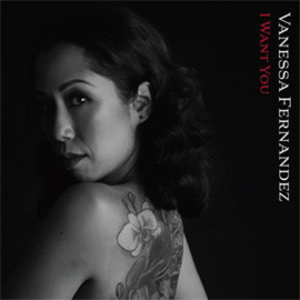 Vanessa Fernandez I Want You 180g 45rpm 2LP