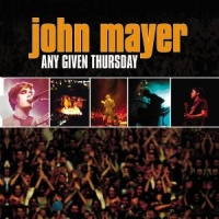 John Mayer Any Given Thursday 2CD