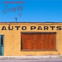 Calexico - Scraping 2LP