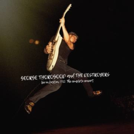 George Thorogood & The Detroyers Live in Boston 1982: The Complete Concert 4LP