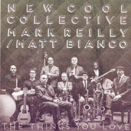 New Cool Collective & Mark Reilly / Matt Bianco - The Things You Love 10 inch