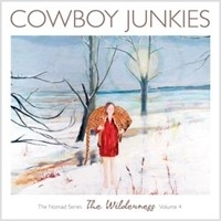 Cowboy Junkies - Nomad Series Wilderness Volume 4 LP