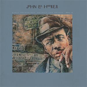 John Lee Hooker Early Recordings: Detroit And Beyond, Vol. 2 180g 2LP