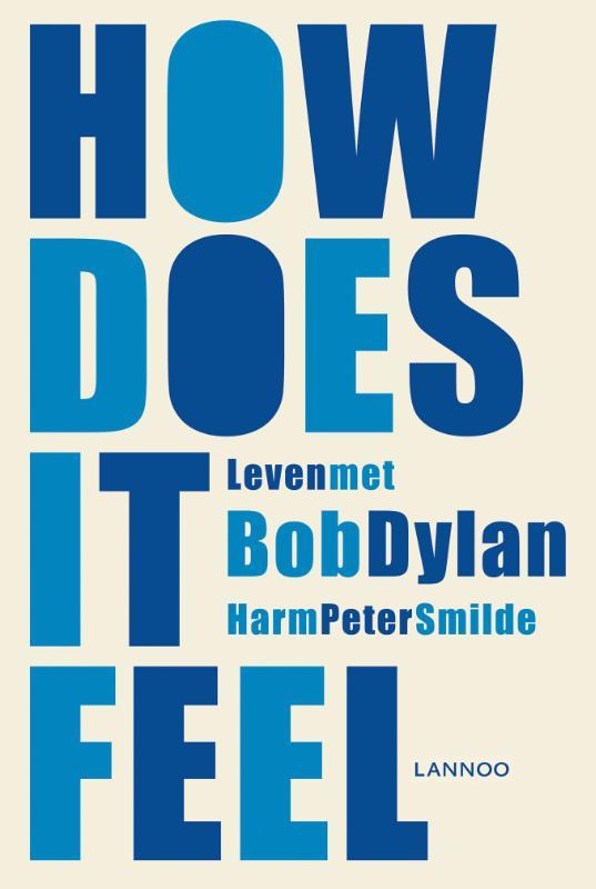 How does it feel  Leven met Bob Dylan Boek