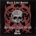 Black Label Society - Stonger Than Death HQ LP