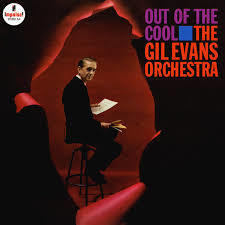 The Gil Evans Orchestra Out Of The Cool 180g LP