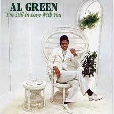 Al Green I`m Still In Love With You LP.