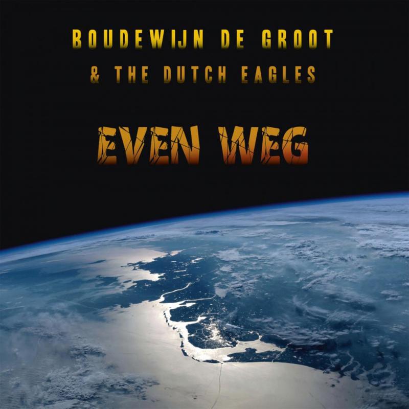 Boudewijn de Groot & The Dutch Eagles  Even Weg LP -Blue Vinyl-