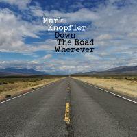 Mark Knopfler Down The Road Wherever CD