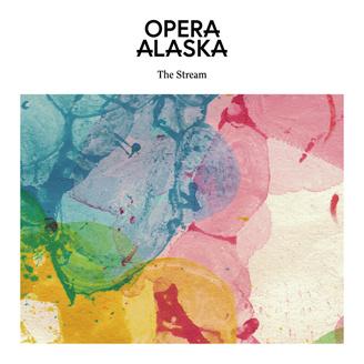 Opera Alaska  The Stream LP