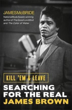 James Brown Kill 'Em and Leave Boek