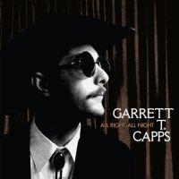Garrett T. Capps All Right, All Night LP