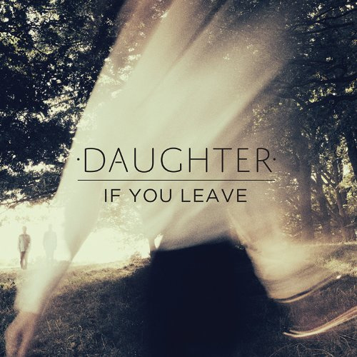 Daughter - If You Leave LP
