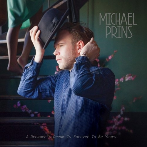 Michael Prins - A Dreamer's Dream Is Forever To Be Yours LP.