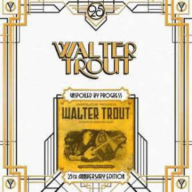Walter Trout Unspoiled By Progress 2LP