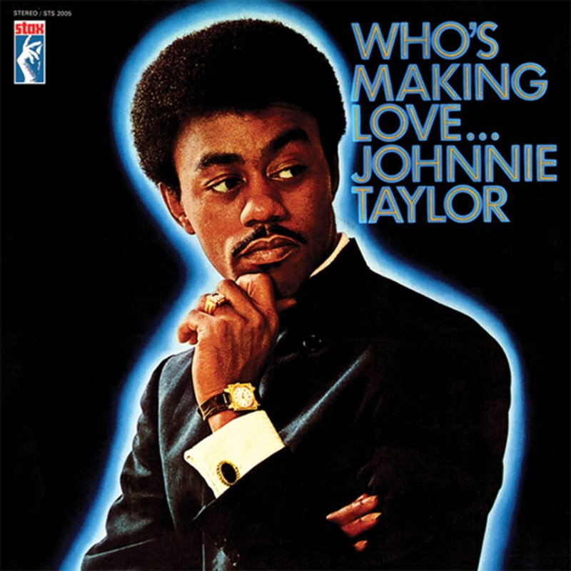 Johnnie Taylor Who's Making Love 180g LP