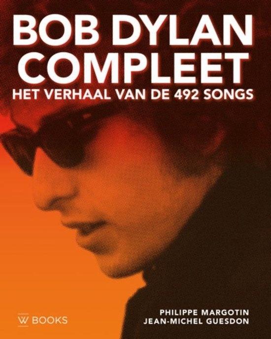 Bob Dylan Compleet Het Verhaal van de 492 songs Boek