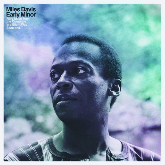 Miles Davis Early Minor: Rare Miles From The Complete In A Silent Way Sessions
