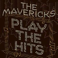 Mavericks Play The Hits LP