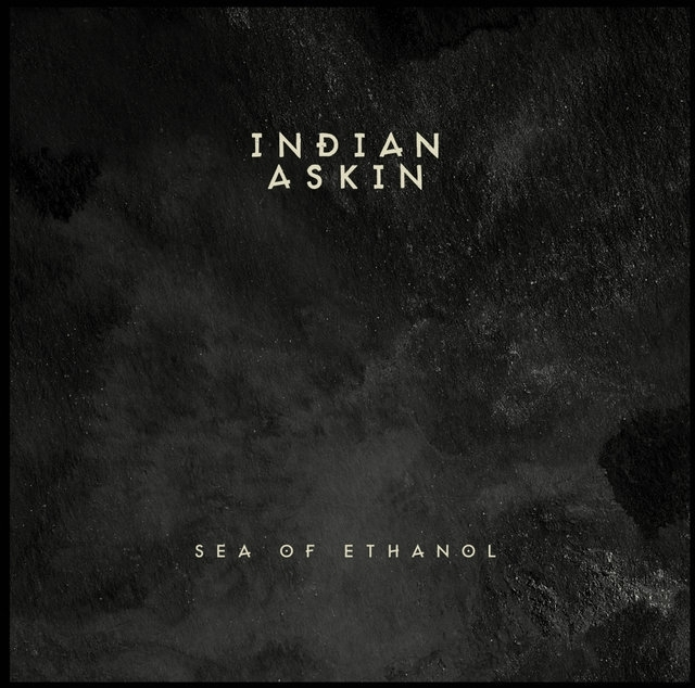 Indian Askin Sea Of Ethanol -No Risc Disc-