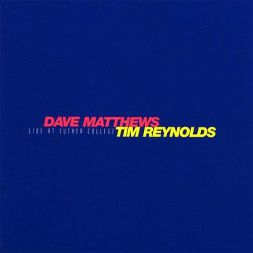 Dave Matthews & Tim Reynolds Live at Luther College 4LP