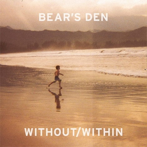 Bears Den - Without Within LP