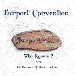 Fairport Convention - Who Knows 2LP