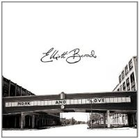 Elliott Brood - Work & Love LP -Clear Vinyl-