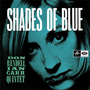 The Don Rendell-Ian Carr Quintet Shades Of Blue 180g LP (Mono)