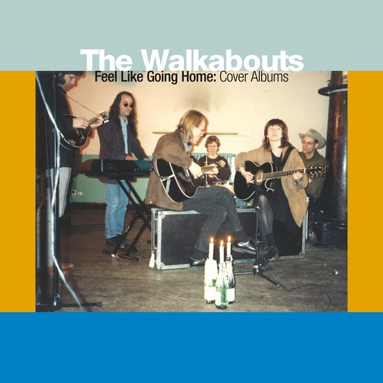 Walkabouts Feel Like Going Home 6LP + 4CD