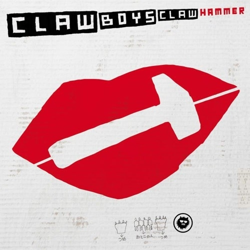 "Claw Boys Claw -  Hammer LP + 10""+ CD"