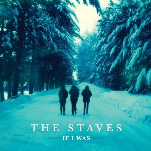 Staves - If I Was LP
